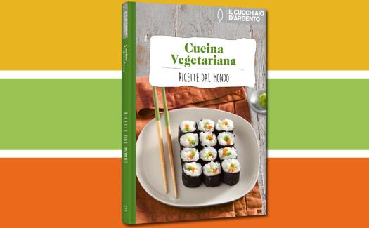 Cucina vegetariana ricette dal mondo libro in edicola - Cucina vegetariana ricette ...